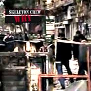 Skeleton Crew | Why (Single)