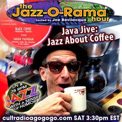 "Joe Bev's ""Java Jive"" airs Saturday, April 27, 3:30 pm ET on cultradioagogo!"