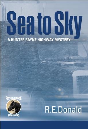 Sea to Sky: a Hunter Rayne Highway Mystery