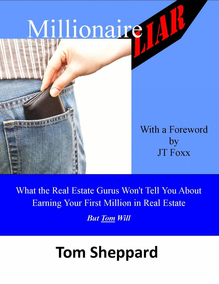 Millionaire Liar tells the truth about real estate gurus promising weath