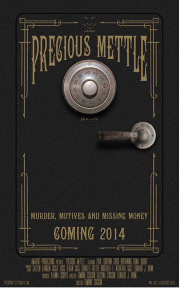 Precious Mettle - Murder, Motives and Missing Money - Coming 2014