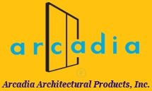 Arcadia Architectural Products Announces The New