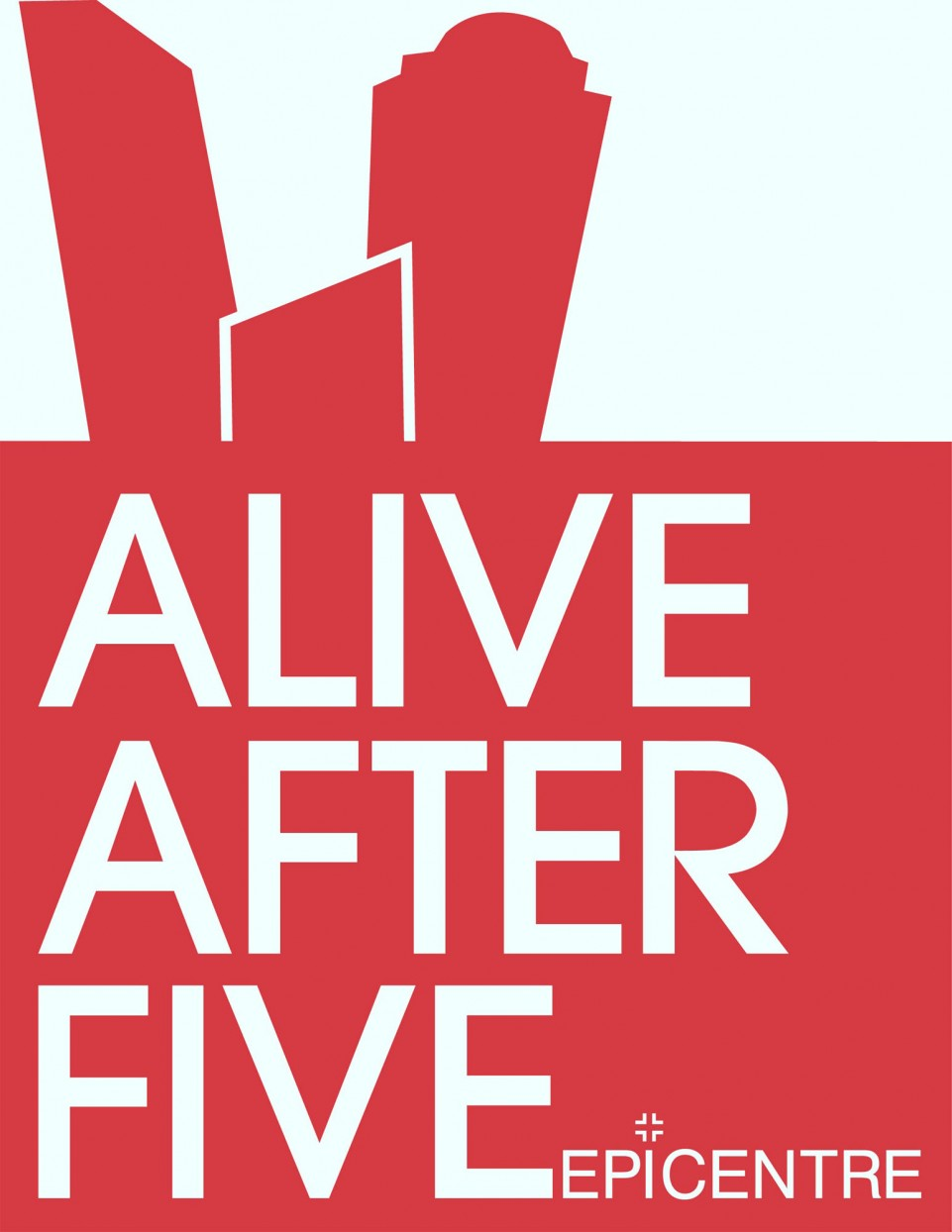 Alive After Five at the Epicentre