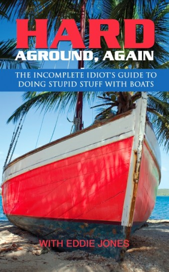 Hard Aground, Again, Incomplete Idiot's Guide to Doing Stupid Stuff With Boat