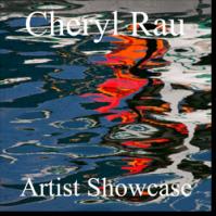 Cheryl Rau - Artist Showcase