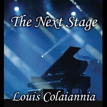 "Album Art For Louis Colaiannia's ""The Next Stage"""