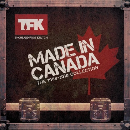 Thousand Foot Krutch Made In Canada: The 1998-2010 Collection