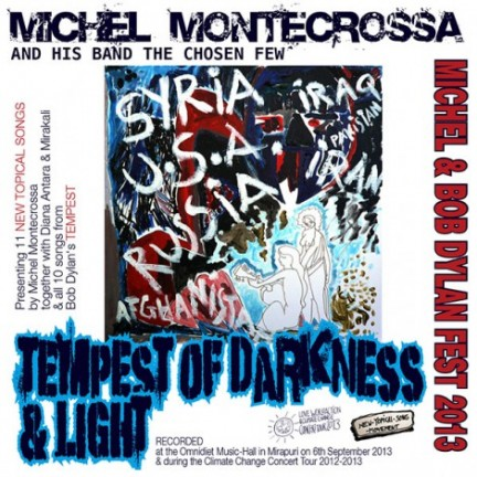 Michel Montecrossa's 'Michel Bob Dylan Fest 2013' - Tempest Of Darkness & Light