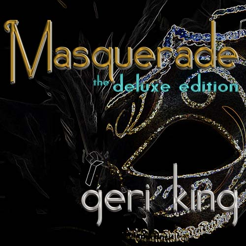 Geri King - Masquerade - The Deluxe Edition