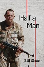 Half a Man by Bill Glose