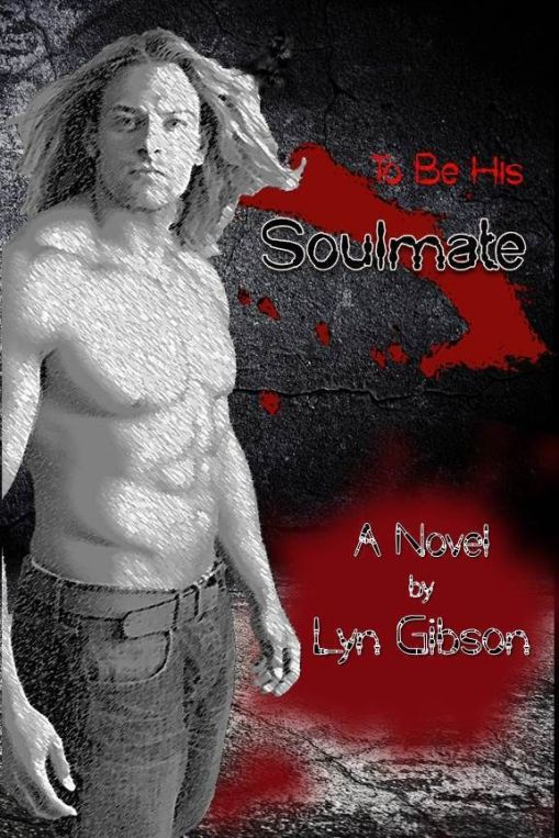 """To Be His Soulmate,"" by Author Lyn Gibson"