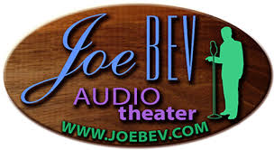 Joe Bev Audio Theater airs streamed at soundstagesradio.com.