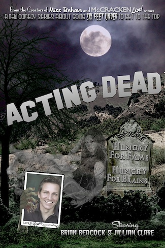 Acting Dead - Premieres early 2014