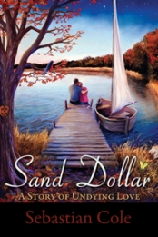 SAND DOLLAR: A Story of Undying Love by Sebastian Cole