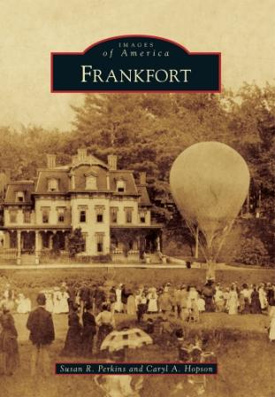 New York Prime >> Frankfort, NY Explored in New Book -- Arcadia Publishing ...
