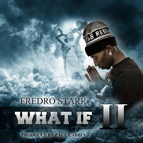 Fredro Starr What If 2