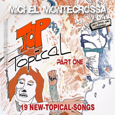 Top Topical Part 1 & Part 2: Michel Montecrossa's New-Topical-Songs collection