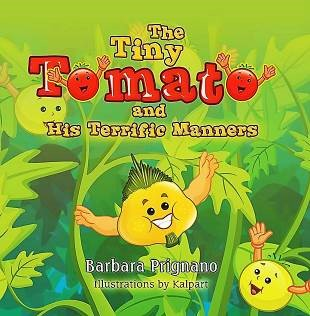 The Tiny Tomato and His Terrific Manners