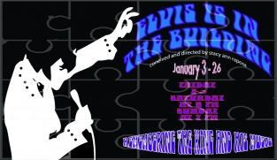 'Elvis Is In The Building' Jan 10-Feb 1 NoHo, CA
