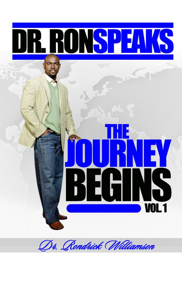 Dr. Ron Speaks – The Journey Begins Vol. 1