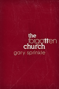The Forgotten Church, by Gary Sprinkle