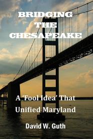 Bridging the Chesapeake by David W. Guth