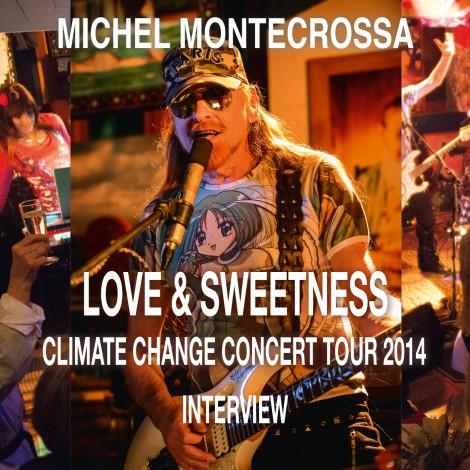 Michel Montecrossa's Love & Sweetness Climate Change Concert Tour 2014 Interview