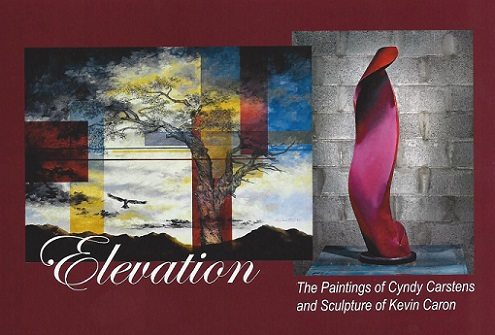 """Elevation"" a 2 person show featuring Cyndy Carstens and Kevin Caron"