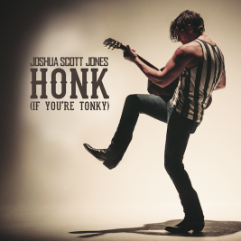 Joshua Scott Jones - Honk (If You're Tonky)