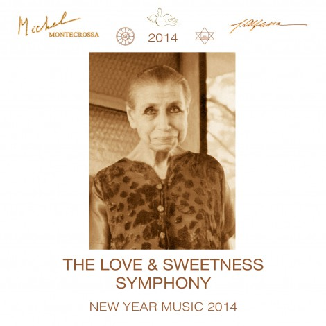 The Love & Sweetness Symphony - Michel Montecrossa's New Year Music 2014