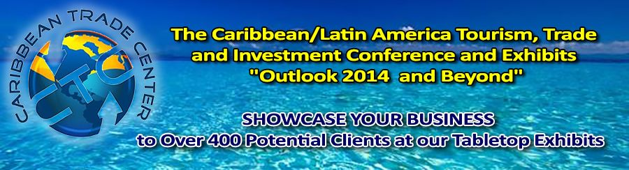 The Caribbean/Latin America Tourism, Trade and Investment Conference & Exhibits