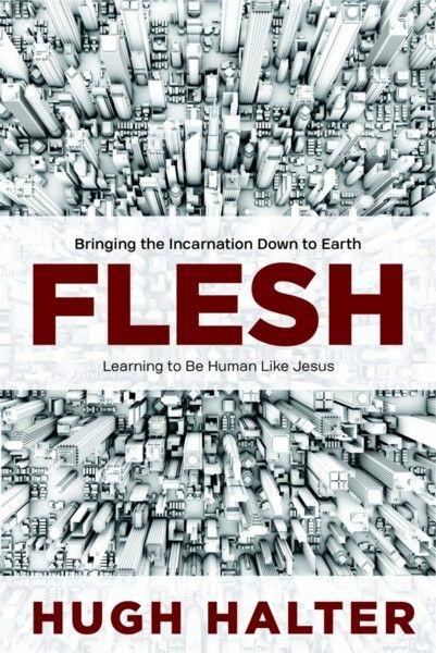 Hugh Halter - Flesh Releases Feb. 2014