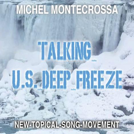 Michel Montecrossa's Single 'Talking U.S. Deep Freeze'