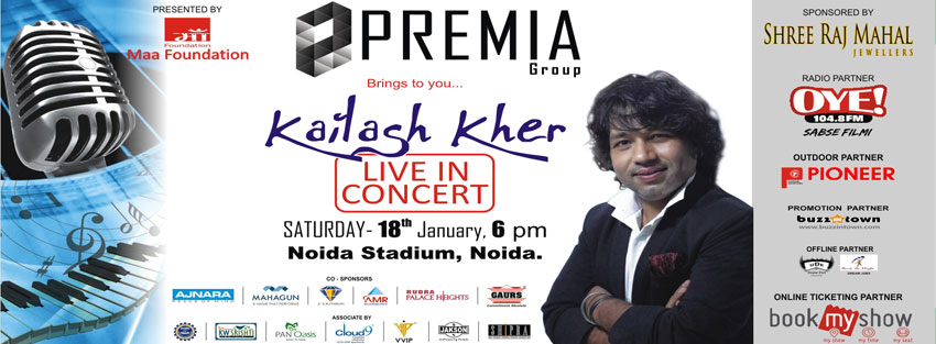 Premia Group brings to you Kailash Kher - Live in Concert - 18th Jan, Noida Stdm