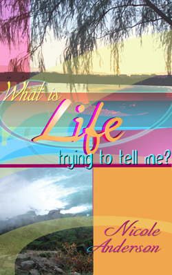 "E-book:  ""What is Life trying to tell me?"""