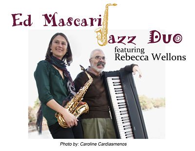 Ed Mascari Jazz Duo Featuring Rebecca Wellons.