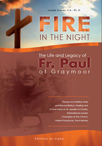 Fire in the Night: The Life & Legacy of Father Paul of Graymoor