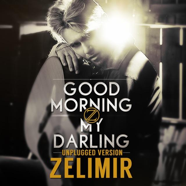 Zelimir - GMMD (Good Morning My Darling - Unplugged)