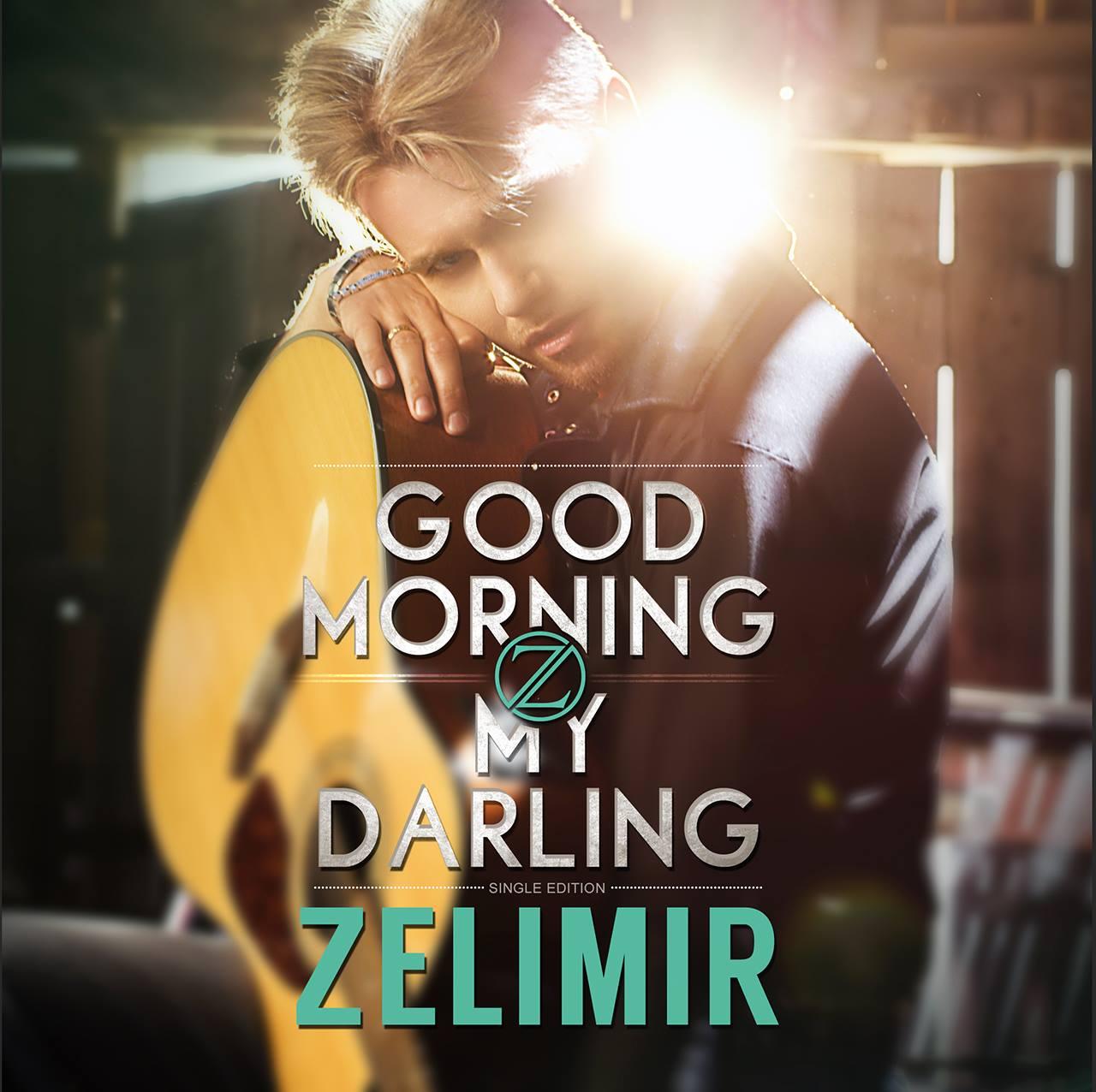 Zelimir - Good Morning My Darling (GMMD)