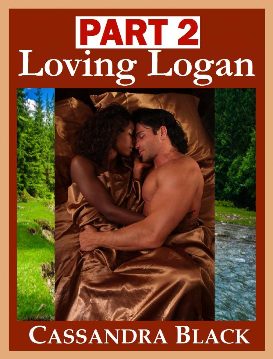 Loving Logan, Part 2, Interracial Romance Books, Cassandra Black