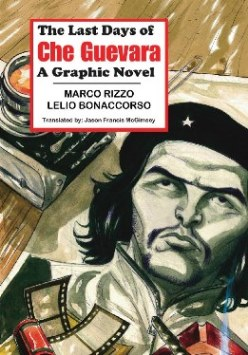 The Last Days of Che Guevara A Graphic Novel