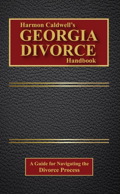 Harmon Caldwell's Georgia Divorce Handbook