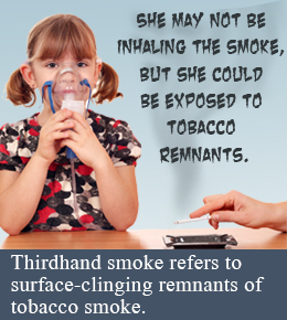 Third-Hand Tobacco Smoke Can Be Deadly to Children