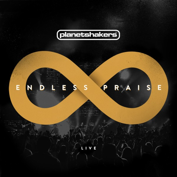 Planetshakers Band, ENDLESS PRAISE Releases March 11
