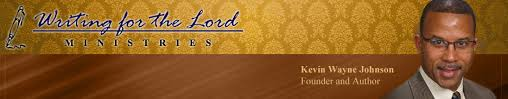 Writing for the Lord Ministries - Kevin Wayne Johnson