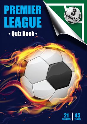 Three Points Quiz Book Premier League: 21 Seasons 45 Teams