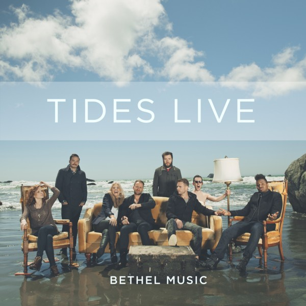 Bethel Music - TIDES LIVE Releases Today (Feb. 25, 2014)