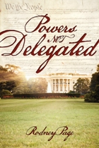 Powers Not Delegated by Rodney Page