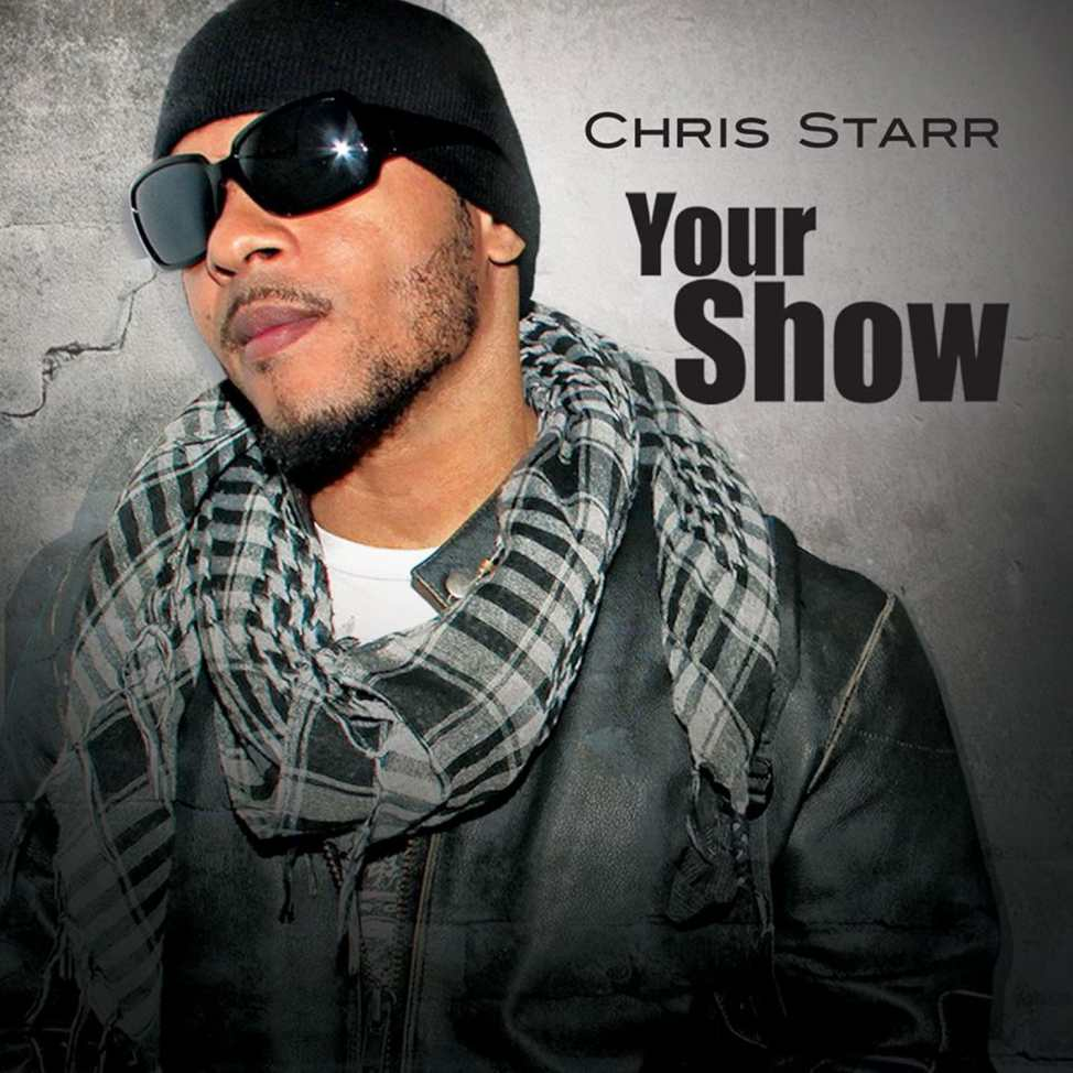 Chris Starr New Single Your Show