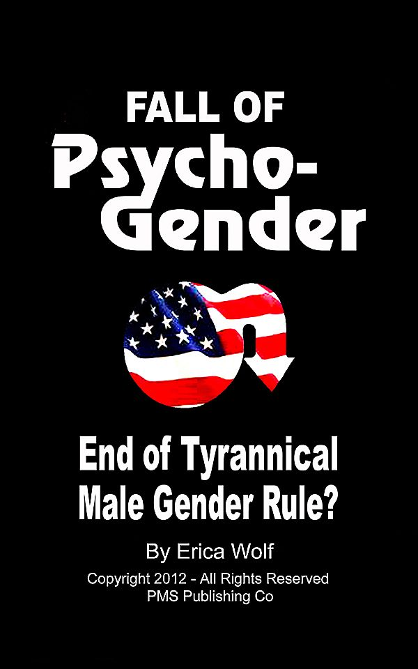 Fall of Psycho-Gender - A Tale of Tyranny, Terrorism, and Deceit!